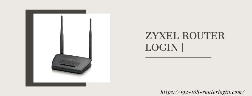 Zyxel router login | Default Ip, Username & password