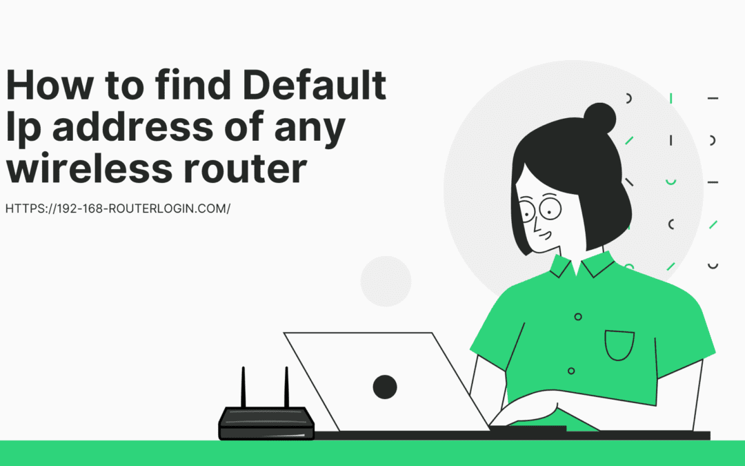 How to find Default Ip address of any wireless router