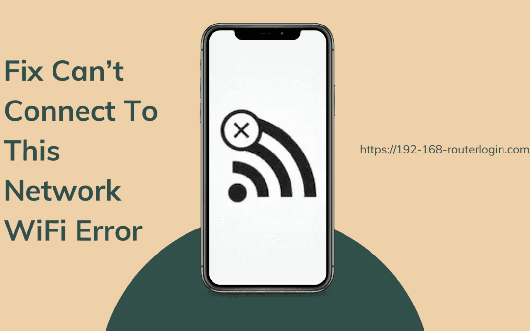 Fix Can't Connect To This Network Wifi Error