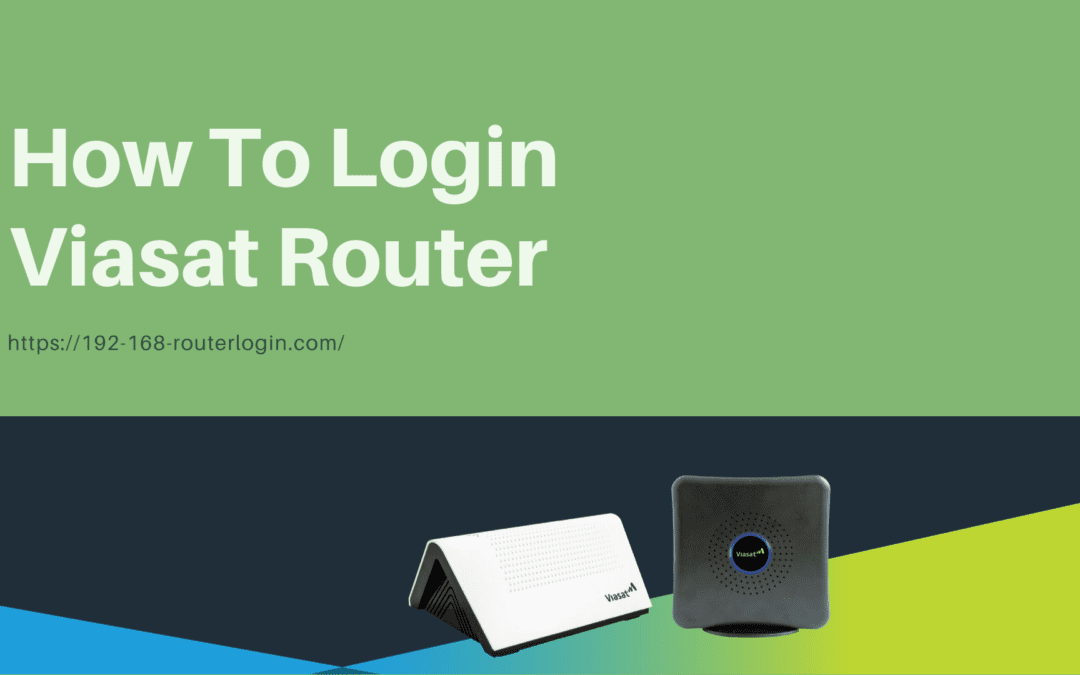 How To Login Viasat Router