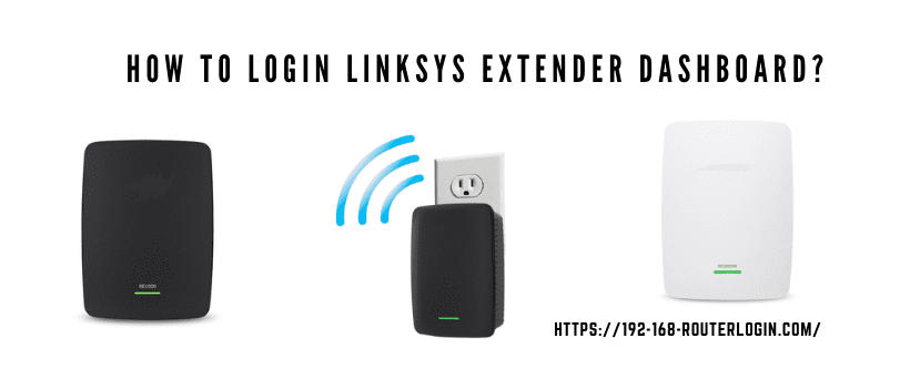 How to Login Linksys Extender Dashboard?